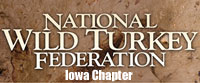 National Wild Turkey Federation ~ Iowa